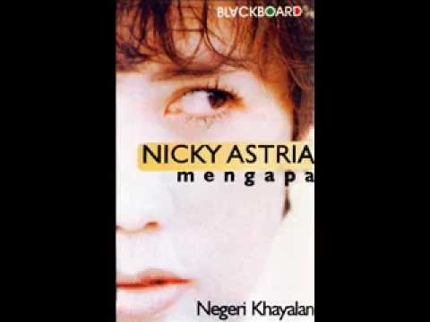 Nicky Astria   Mengapa