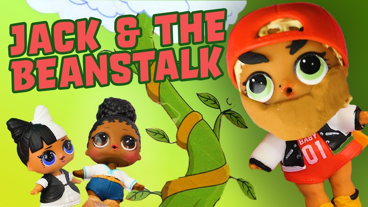 Lol Surprise Dolls Perform Jack And The Beanstalk Starring Foxy
