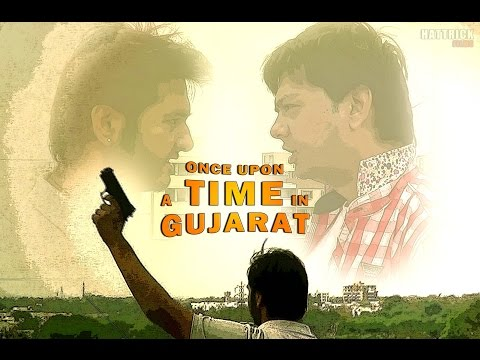 ONCE UPON A TIME IN GUJARAT | Not an Urban Gujarati Film | Hattrick Films