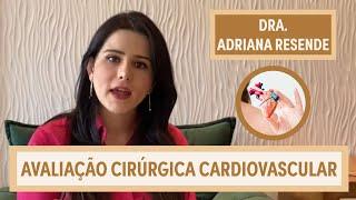 Avaliação Cirúrgica Cardiovascular: Risco Cirúrgico | Dra. Adriana Resende | Grupo Elas
