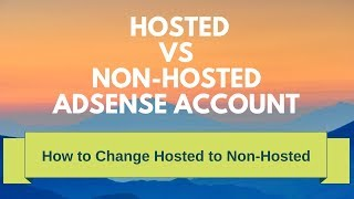 Difference between hosted and non-hosted Adsense account🔥Change hosted to non-hosted account 2018