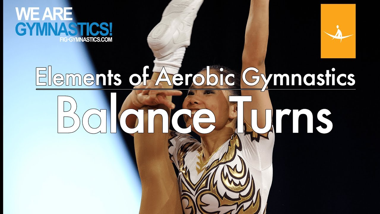 Elements of Aerobic Gymnastics - BALANCE TURNS
