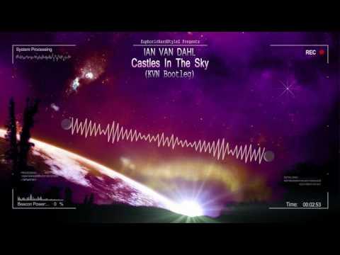 Ian Van Dahl - Castles In The Sky (KVN Bootleg) [HQ Free]
