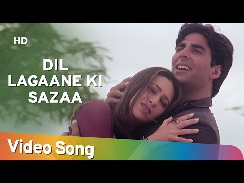 Dil Lagaane Ki Sazaa To na HD  Ek Rishtaa: The Bond Of Love Song  Akshay Kumar  Karishma Kapoor