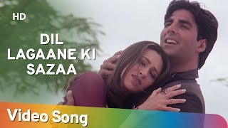 Video Dil Lagaane Ki Sazaa To na (HD) - Ek Rishtaa: The Bond Of Love Song - Akshay Kumar - Karishma Kapoor download MP3, 3GP, MP4, WEBM, AVI, FLV Agustus 2018