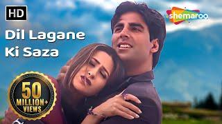 Dil Lagaane Ki Sazaa To Na HD Ek Rishtaa The Bond Of Love Song Akshay Kumar Karishma Kapoor