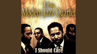 Provided to YouTube by recordJet Pyramid · The Modern Jazz Quartet I Should Care ℗ 2016 Autarc Media GmbH, CH Released on: 2016-09-01 Composer: Ray ...