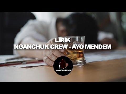 (LIRIK) Nganchuk Crew - Ayo Mendem