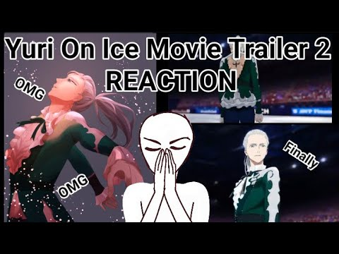 YURI ON ICE: Ice Adolescence Movie Trailer 2 Reaction | I AM DISAPPOINTED FOR BEING LATE