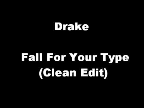 Drake - Fall For Your Type (Clean edit)