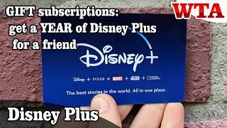 Disney Plus gift subscriptions - get a year of Disney Plus for a friend * WTA