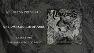 Needless - The Dark Spirit of Ages (Official EP Stream)