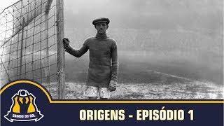 ORIGENS - EPISÓDIO 1 (DE ONDE VIERAM OS GOLEIROS)