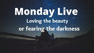 Monday Live (4/12/21) The night sky are you looking at the stars or the dark
