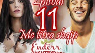 Çilek Kokusu ( Ëndërr luleshtrydhesh ) - Episodi 11 Me titra shqip