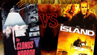 Clonus vs The Island - Good Bad Flicks