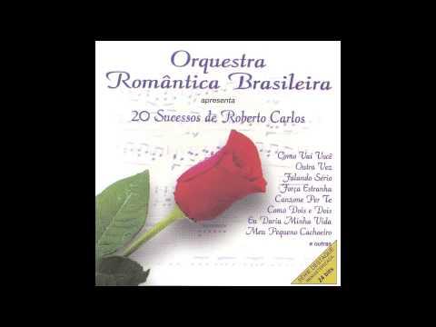 Orquestra Romantica Brasileira - Escreva Uma Carta Meu Amor