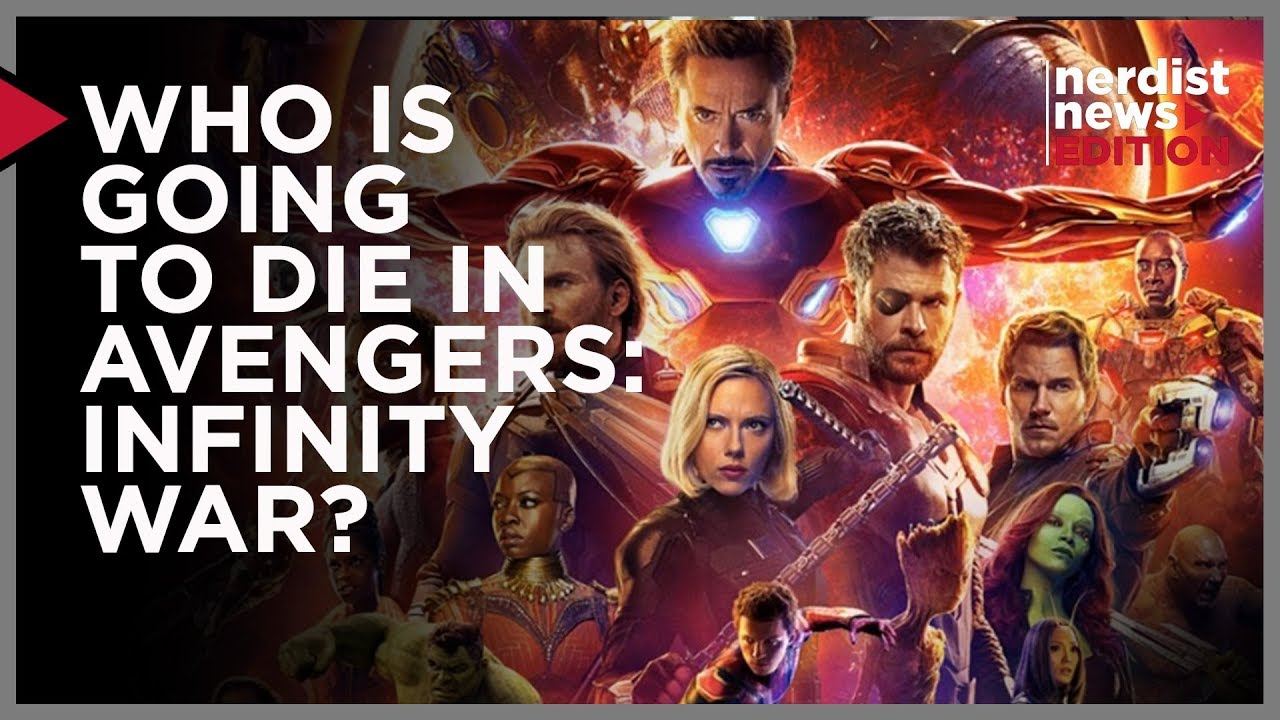 who is going to die in avengers infinity war? (nerdist news edition