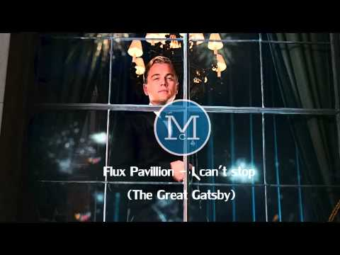 Flux Pavilion - I can't stop (The Great Gatsby)