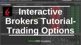 Interactive Brokers Tutorial- Options trading with IB