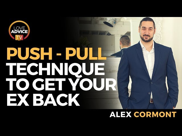 Push Pull Technique To Get Your Ex Back | Will It Work On Your Ex?