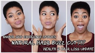 STORYTIME: Did I Get a Buzz Cut This Time?! Health & Hair Update + 1st & 2nd Barber Shop Tell All