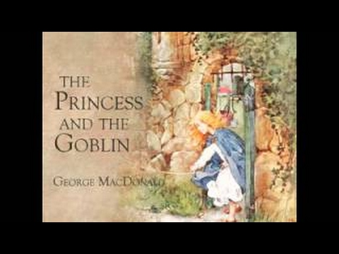 The Princess and the Goblin, by George MacDonald - 2017