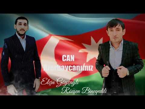 Elcin Goycayli & Rovsen Bineqedili - Can Azerbaycanimiz (Yeni 2021)