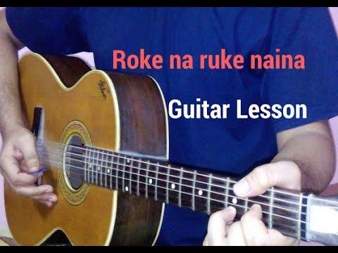 Roke na ruke naina guitar lesson chords cover from badrinath ki ...
