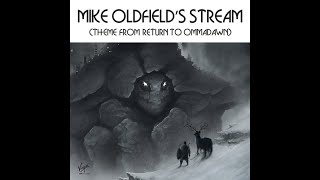 Mike Oldfield- Stream Return To Ommadawn (Selección personal Mike Oldfield)