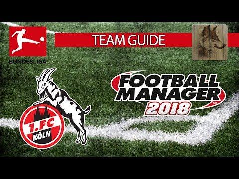 🐺 FM18 - 1. FC Köln - Team Guide #12 [DEUTSCH] 🐺Football Manager 2018 🐺