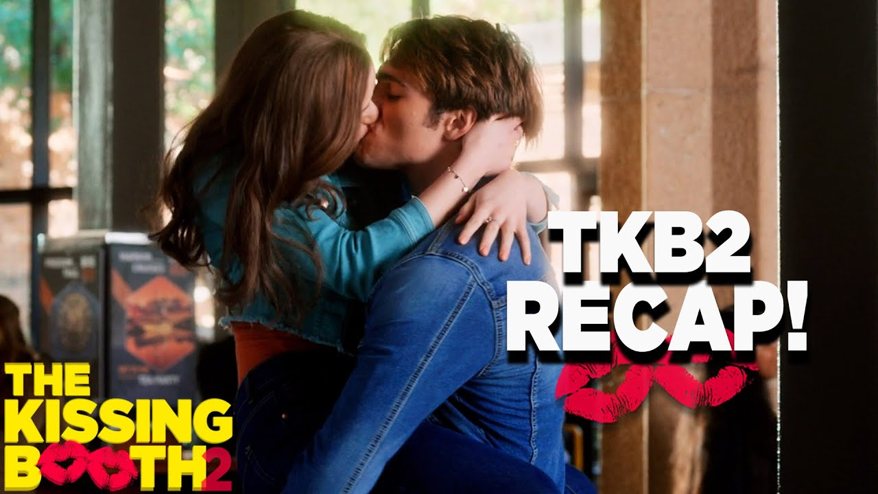 Download The Kissing Booth 2: Recap!   The Kissing Booth