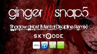 Ginger Snap5 - Shadow gHost (Mental Discipline Remix) [futurepop / trance]