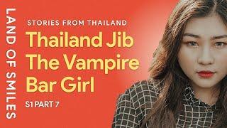 Thailand Jib The Vampir Bar Girl Part 7