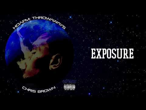 Chris Brown - EXPOSURE (HOAFM: Throwaways) (THE FLAME - Official Exclusive Audio)