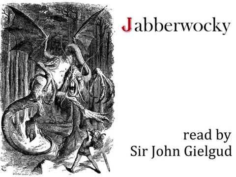 Jabberwocky by Lewis Carroll - Read by John Gielgud