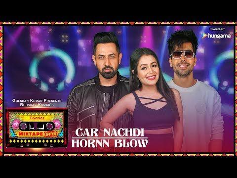 Car Nachdi/Hornn Blow (Video) | T-Series Mixtape Punjabi | G