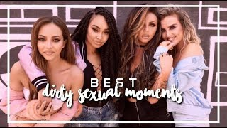 Little Mix BEST Dirty/Sexual Moments