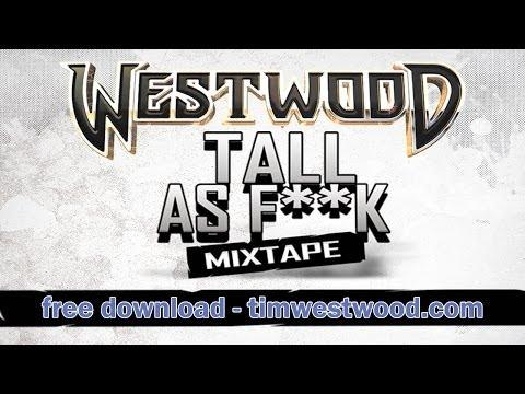 80 MINUTE MIXTAPE - Westwood - Tall as F**K