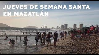 Jueves de Semana Santa en Mazatlán - Playa Norte y Carpa Olivera