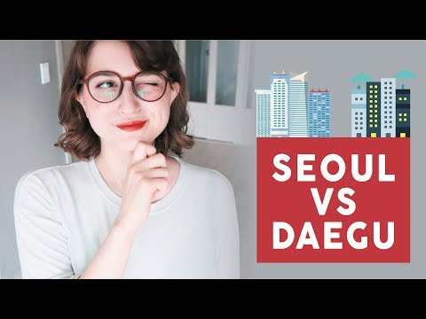 seoul vs daegu   the differences i've noticed [ENG CC]