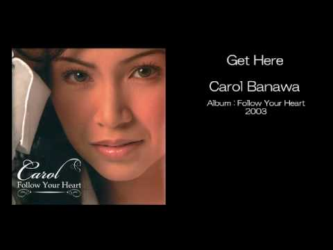 Get Here by Carol Banawa With Juddha Paolo