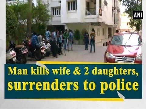Man kills wife & 2 daughters, surrenders to police - Gujarat News