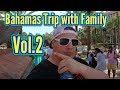 Bahamas Trip with Family [VOL.2]