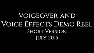 Voiceover And Effects Demo Reel Short Version July 2015