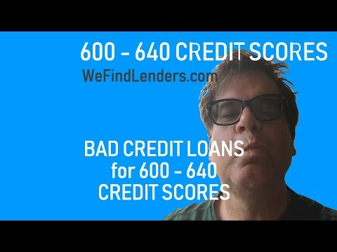 600 - 640 Credit Score Loans