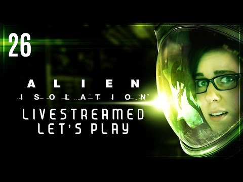 Let's Play Alien: Isolation EP26 // SWEATY NERD STAIRWELL