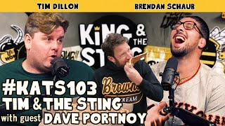 Tim & the Sting w/ Guest Dave Portnoy | King and the Sting w/ Theo Von & Brendan Schaub #103