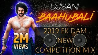2018 Ek Dam New Baahubali Competition Vibration And Dialogue Mix Remix By Djsani Mp3 Download