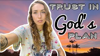 TRUST in God's plan!